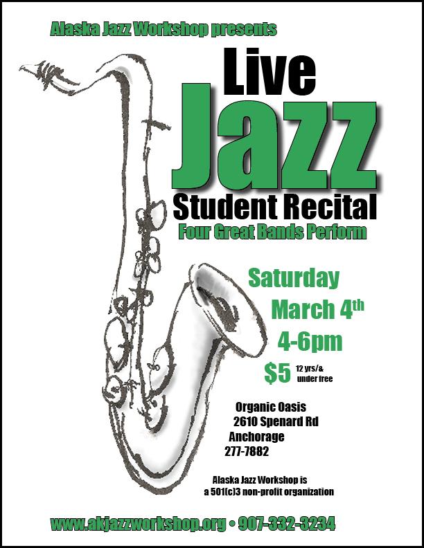 AJW Student Recital, March 4th, 4-6pm, Organic Oasis, Anchorage AK