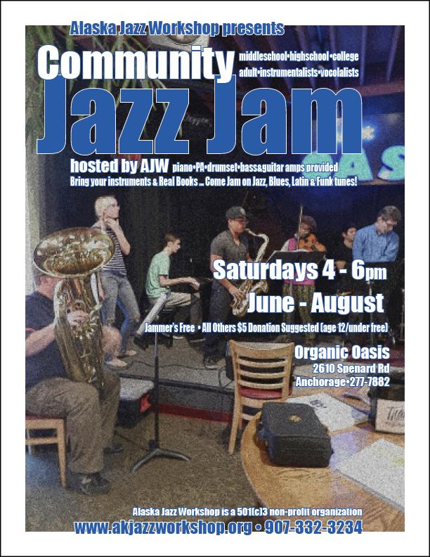 Community Jam, Saturdays 4-6pm, January-May 2017, Organic Oasis, Anchorage AK, Info call 907-332-3234.